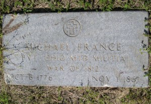 Michael France Pvt. Ohio Mtd. Militia, War of 1812,  Oct 6, 1776 - Nov 1, 1867